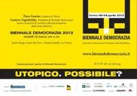 TORINO. BIENNALE DELLA DEMOCRAZIA 2013: LE UTOPIE POSSIBILI